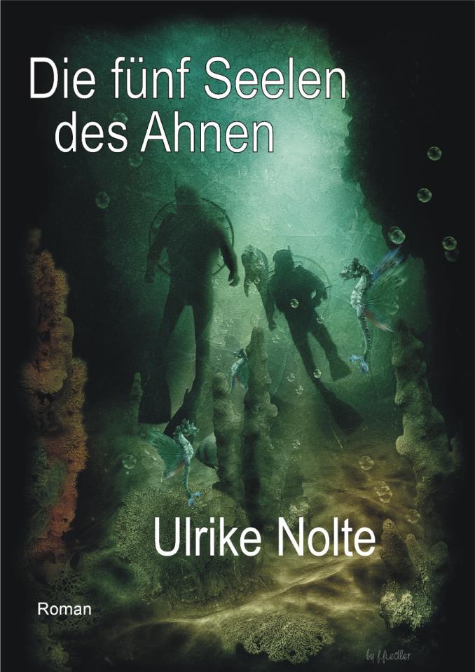 »Die fünf Seelen des Ahnen« von Ulrike Nolte